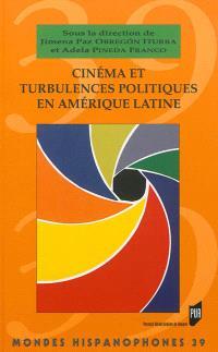 Cinéma et turbulences politiques en Amérique latine
