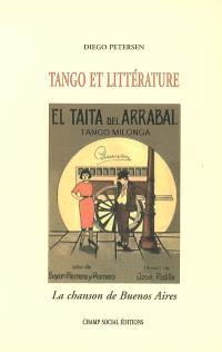 Tango et littérature : la chanson de Buenos Aires : six études sur les apports du texte de tango à la littérature argentine de la période 1960-1980