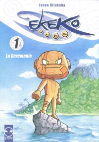 Ekeko. Volume 1, La cérémonie