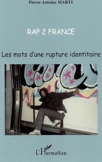 Rap 2 France : les mots d'une rupture identitaire