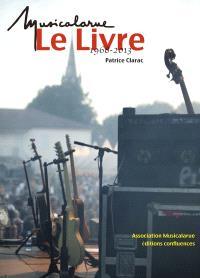 Musicalarue, le livre : 1968-2013