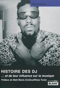 Histoire des DJ : et de leur influence sur la musique