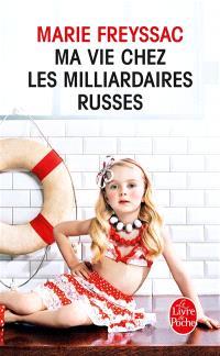 Ma vie chez les milliardaires russes