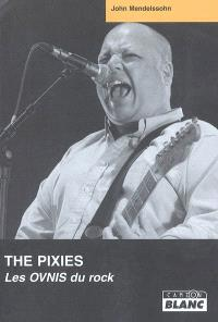 The Pixies : les ovnis du rock