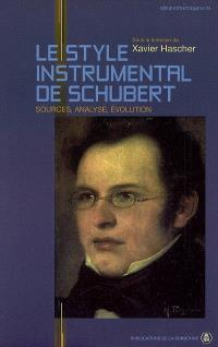 Le style instrumental de Schubert : sources, analyse, évolution