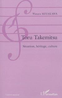 Toru Takemitsu : situation, héritage, culture