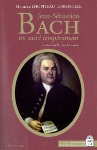 Toutes les clés pour explorer la musique classique, Jean-Sébastien Bach, un sacré tempérament