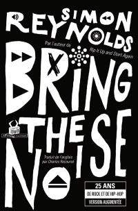 Bring the noise : 25 ans de rock et de hip-hop