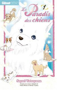 Le paradis des chiens. Volume 1