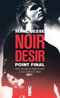 Noir Désir : point final : biographie