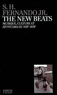 The new beats : culture, musique et attitudes du hip-hop