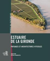 Estuaire de la Gironde : paysages et architectures viticoles : Aquitaine, Poitou-Charentes