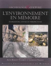 L'environnement en mémoire : marqueurs, outils et perspectives