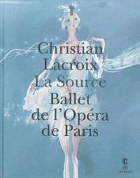Christian Lacroix : La source, ballet de l'Opéra de Paris