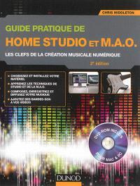 Guide pratique de home studio et MAO : les clefs de la création musicale numérique