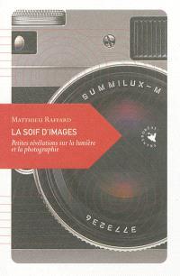 La soif d'images : petites révélations sur la lumière et la photographie