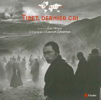 Tibet, dernier cri ! : chronique d'un voyage au pays des neiges