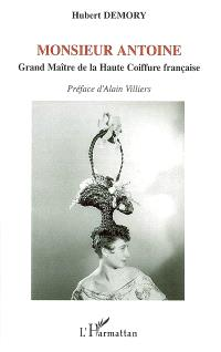 Monsieur Antoine : grand maître de la haute coiffure française