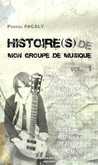 Histoire(s) de mon groupe de musique. Volume 1