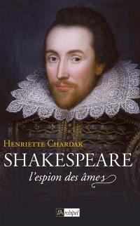 Shakespeare. Volume 1, L'espion des âmes : 1564-1594