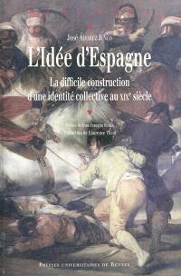 L'idée d'Espagne : la difficile construction d'une identité collective au XIXe siècle