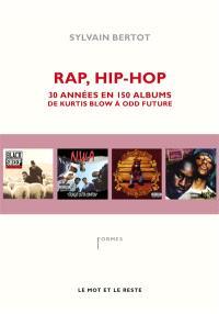 Rap, hip-hop : 30 années en 150 albums, de Kurtis Blow à Odd Future