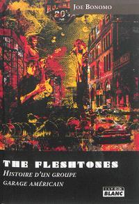 The Fleshtones : histoire d'un groupe garage américain