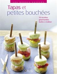 Tapas et petites bouchées : 70 recettes gourmandes à réaliser