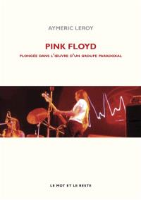 Pink Floyd : plongée dans l'oeuvre d'un groupe paradoxal