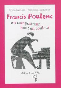 Francis Poulenc, un compositeur haut en couleur