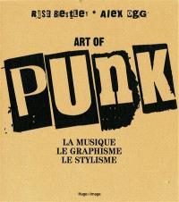 Art of punk : la musique, le graphisme, le stylisme