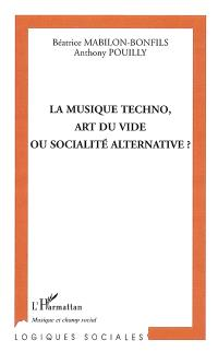 La musique techno, art du vide ou socialité alternative ?