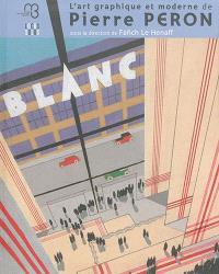 L'art graphique et moderne de Pierre Péron : exposition, Brest, Musée des beaux-arts, du 2 juillet 2015 au 3 janvier 2016
