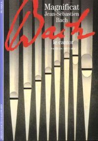 Magnificat, Jean-Sébastien Bach : le cantor