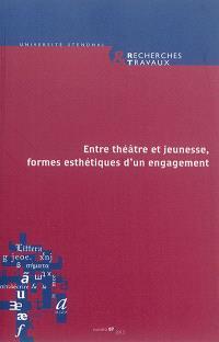 Recherches & travaux. n° 87, Entre théâtre et jeunesse, formes esthétiques d'un engagement