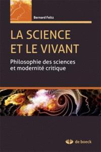 La science et le vivant : philosophie des sciences et modernité critique