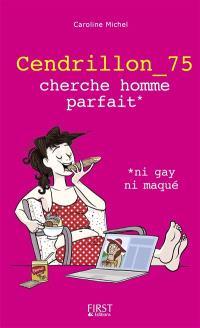 Cendrillon_75 cherche homme parfait* : *ni gay ni maqué
