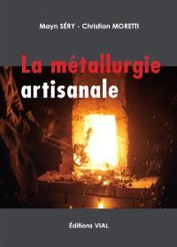 Métallurgie artisanale : du fer et de l'acier