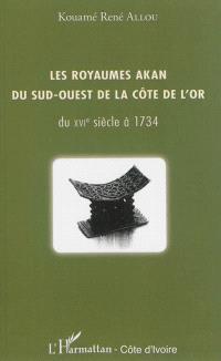 Les royaumes akan du sud-ouest de la Côte de l'Or du XVIe siècle à 1734
