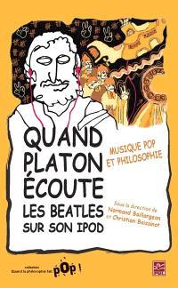 Quand Platon écoute les Beatles sur son iPod  : musique pop et philosophie