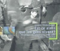 Est-ce ainsi que les gens vivent ? : chronique documentaire, 1969-2002