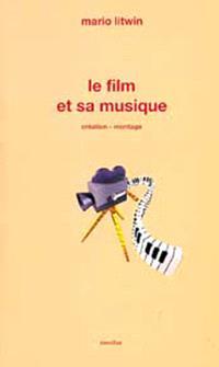 Le film et sa musique : création, montage