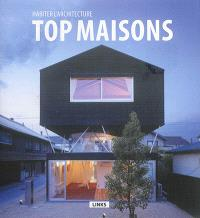 Top maisons : habiter l'architecture