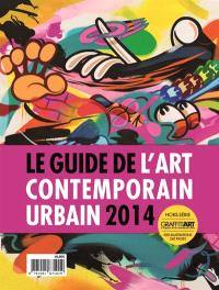 Graffiti art, hors série : le magazine de l'art contemporain urbain, Le guide de l'art contemporain urbain 2014