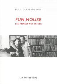 Fun house : les années Rock & Folk
