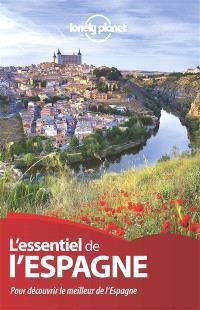 L'essentiel de l'Espagne : pour découvrir le meilleur de l'Espagne