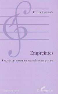 Empreintes : regards sur la création musicale contemporaine