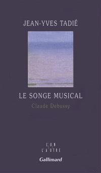 Le songe musical : Claude Debussy