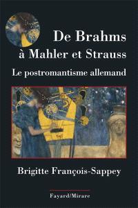 De Brahms à Mahler et Strauss : le postromantisme allemand