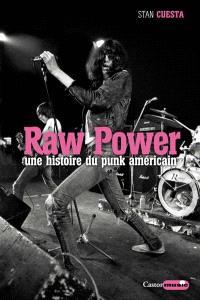 Raw power : une histoire du punk américain